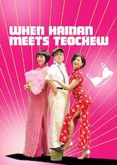 Search netflix When Hainan Meets Teochew